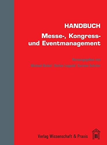 Handbuch Messe-, Kongress- und Eventmanagement